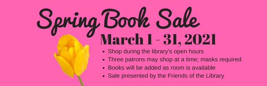 Dates for the Friends of the Library Spring Book Sale.  Call 937 845 3601 for more information.